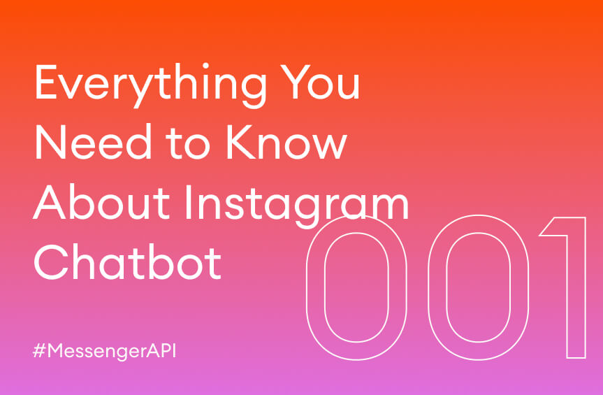 Everything You Need to Know About Instagram Chatbot