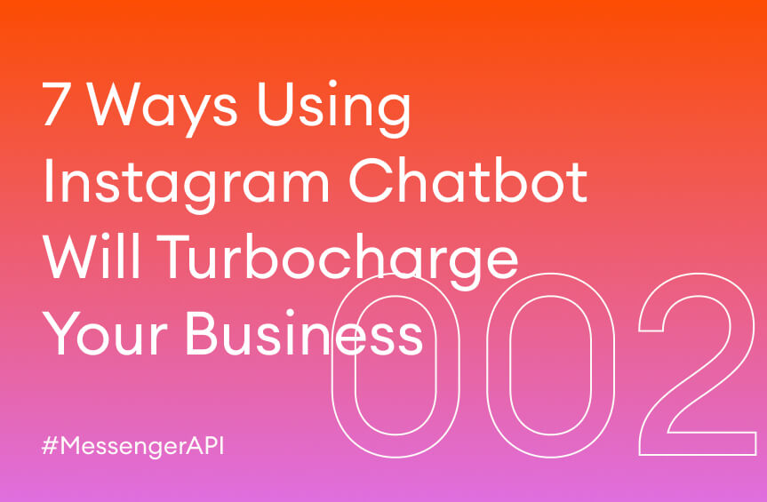 7 Ways Using Messenger API for Instagram Will Turbocharge Your Business